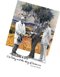 Building a City: C.S. Daley and the Story of Canberra