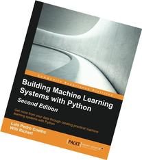 Building Machine Learning Systems with Python - Second