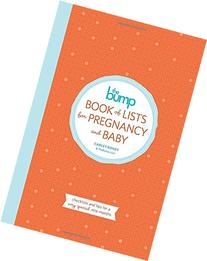 The Bump Book of Lists for Pregnancy and Baby: Checklists