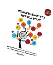 Business Analyst's Mentor Book: With Best Practice Business
