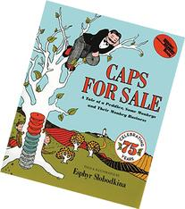 Caps for Sale: A Tale of a Peddler Some Monkeys and Their