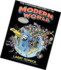 Cartoon History of the Modern World Pt. 1, Vol. 6 : From