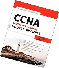 CCNA Routing and Switching Deluxe Study Guide: Exams 100-101