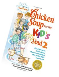 Chicken Soup for the Kid's Soul 2 :  Read-Aloud or Read-