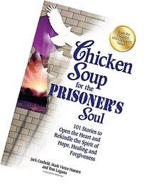 Chicken Soup for the Prisoner's Soul :  101 Stories to Open