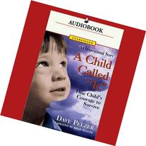 """A Child Called """"""""It"""""""": One Child's Courage To Survive"""