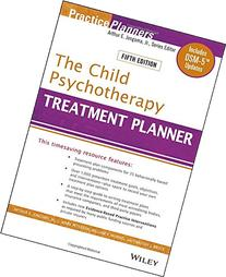 The Child Psychotherapy Treatment Planner: Includes Dsm-5
