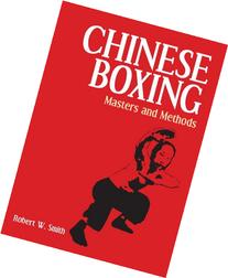 Chinese Boxing: Masters and Methods