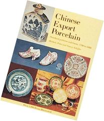 Chinese Export Porcelain, Standard Patterns and Forms, 1780-