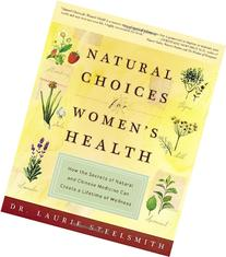 Natural Choices for Women's Health: How the Secrets of