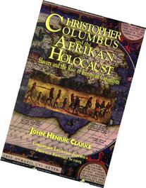 Christopher Columbus and the Afrikan Holocaust: Slavery and