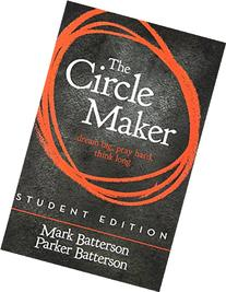 The Circle Maker Student Edition: Dream Big. Pray Hard.