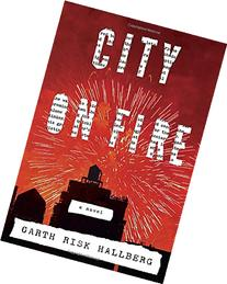 City on Fire: A novel