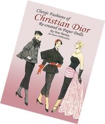 Classic Fashions of Christian Dior: Re-Created in Paper
