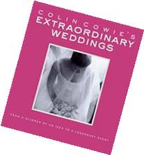 Colin Cowie's Extraordinary Weddings: From a Glimmer of an
