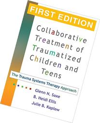 Collaborative Treatment of Traumatized Children and Teens,