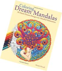 Coloring Dream Mandalas: 30 Hand-drawn Designs for Mindful
