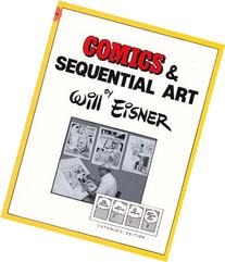 Comics and Sequential Art: Principles and Practices from the