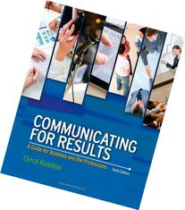 Communicating for Results: A Guide for Business and the