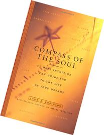 Compass Of The Soul: 52 Ways Intuition Can Guide You To The