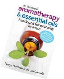 The Complete Aromatherapy and Essential Oils Handbook for