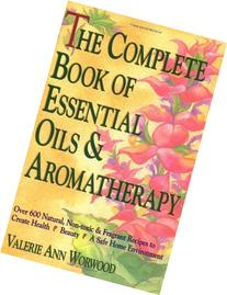 The Complete Book of Essential Oils and Aromatherapy: Over