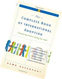 The Complete Book of International Adoption: A Step by Step