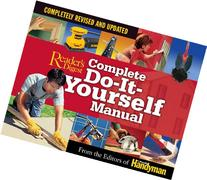 Complete Do-It-Yourself Manual: Completely Revised and