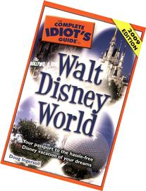 The Complete Idiot's Guide to Walt Disney World, 2009