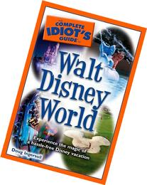 The Complete Idiot's Guide to Walt Disney World, 2010
