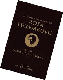 The Complete Works of Rosa Luxemburg, Volume I: Volume I:
