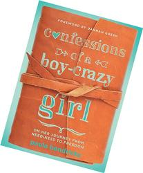 Confessions of a Boy-Crazy Girl :  On Her Journey from