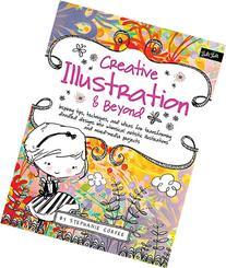 Creative Illustration & Beyond: Inspiring tips, techniques,