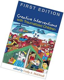 Creative Interventions with Traumatized Children, First