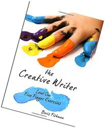 The Creative Writer: Level One: Five Finger Exercises