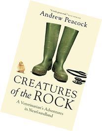 Creatures of the Rock: A Veterinarian's Adventures in