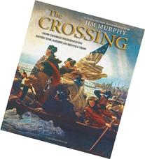The Crossing: How George Washington Saved The American