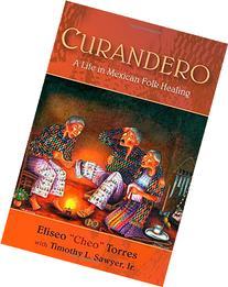 Curandero: A Life in Mexican Folk Healing