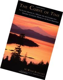 Curve of Time : The Classic Memoir of a Woman and Her