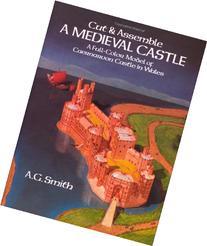 Cut & Assemble a Medieval Castle:  A Full-Color Model of