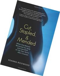 Cut, Stapled, and Mended: When One Woman Reclaimed Her Body