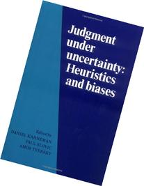 By Daniel Kahneman - Judgment under Uncertainty: Heuristics