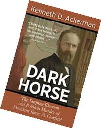 Dark Horse: The Surprise Election and Political Murder of