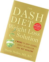 Dash Diet Weight Loss Solution : 2 Weeks to Drop Pounds,