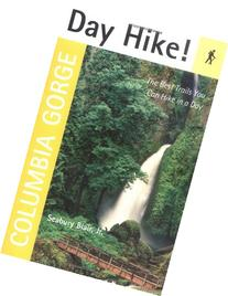 Day Hike! Columbia Gorge: The Best Trails You Can Hike in a