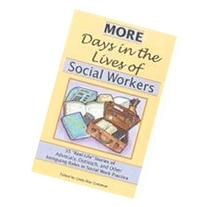 Days in the Lives of Social Workers: 58 Professionals Tell