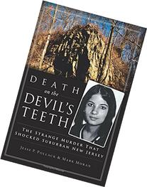 Death on the Devil's Teeth:: The Strange Murder That Shocked