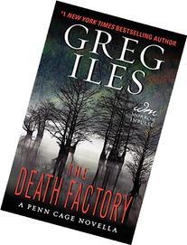 The Death Factory: A Penn Cage Novella