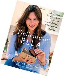 Deliciously Ella: 100+ Easy, Healthy, and Delicious Plant-
