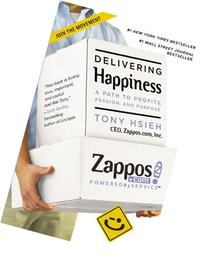 Delivering Happiness: A Path to Profits, Passion, and